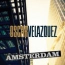 Oscar Velazquez - Amsterdam (Rush & Play Remix)