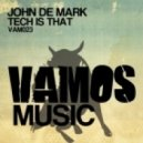 John De Mark - Tech Is That (Peter Brown Remix)