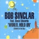 Bob Sinclair - World Hold On (Original Mix)