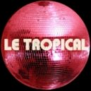 Le Tropical - Girls (Original Mix)