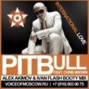 Pitbull feat. Chris Brown - International Love (Alex Akimov & Ivan Flash Booty Radio Mix)