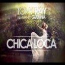 Tony Ray - Chica Loca (Dj Good Soul Mashup)