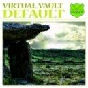 Virtual Vault - Default (Dave202 Remix)