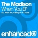 The Madison - When You (Original Mix)