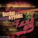 SERDAR AYYILDIZ - F.U.N.K. Y.O.U. (Original )