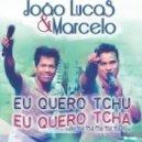 Joao Lucas & Marcelo - Eu Quero Tchu , Eu Quero Tcha (DJ Andrew Malevich Mash Up)