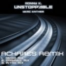 Ronny K. - Unstoppable (Intro) ( ACHARES Remix)