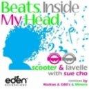 Scooter & Lavelle feat. Sue Cho -  Beats Inside My Head (Mattias & G80's Remix)