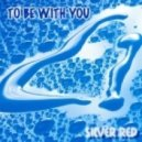 Silver Red - To Be With You (chillout mix) 2012-05-16