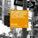 My Digital Enemy & Jason Chance feat. Yasmeen - Whatever May Come (Vocal Mix)