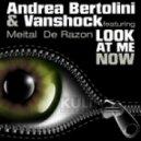 Andrea Bertolini, Vanshock, Meital De Razon - Look At Me Now (Dor Dekel Remix)