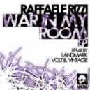 Raffaele Rizzi  -  War In My Room (Original Mix)