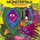 Dyro, Loopers - Monster Talk (Original Mix)
