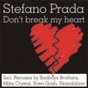 Stefano Prada  - Don't Break My Heart (Badboys Brothers Remix)
