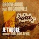 Groove Addix  -  Je T'Adore ft. Joi Cardwell (Original Mix)