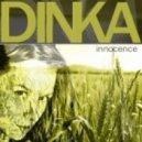 Dinka - Innocence (Original Mix)