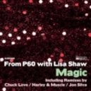 From P60 With Lisa Shaw - Magic (Chuck Love Network Rework)