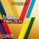 Mijail - Tribalution (Original Mix)