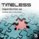 Timeless - Imperfection
