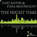 Dart Rayne & Yura Moonlight - The Night Time (Original)