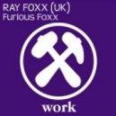 Ray Foxx - Furious Foxx (Original Mix)