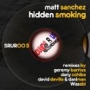 Matt Sanchez  -  Hidden Smoking (David Devilla & Daniman Remix)