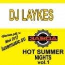 Dj Laykes - Hot Summer Nights май 2012 Vol.1 (Part 1)