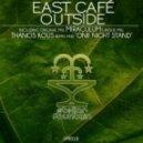 East Cafe - Outside (Thanos Kous Remix)