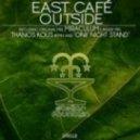East Cafe - Outside (Original Mix)