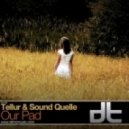 Tellur & Sound Quelle - Our Pad (Original Mix)
