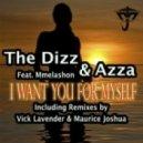 The Dizz & Azza Feat Mmelashon - I Want You For Myself (Maurice Joshua Remix)