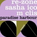 Re-Zone, M Clis, Sasha Ico -  Paradise Harbour (Main Room Mix)