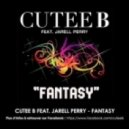 Cutee B, Jarell Perry - Fantasy (Cutee B Remix)