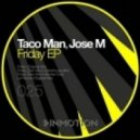 Tacoman & Jose M - Friday (Denn Ishu Warehouse Mix)