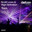 Scott Lowe & High Definition - Torn (Original Mix)