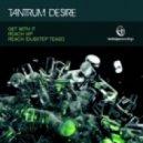 Tantrum Desire - Reach Dubstep Tease