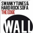 Swanky Tunes & Hard Rock Sofa - The Edge (Original Mix)