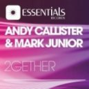Andy Callister & Mark Junior - 2gether (Original Mix)