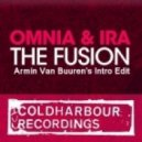 Omnia & IRA - The Fusion (Armin Van Buuren's Intro Edit)