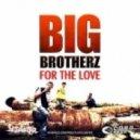 Big Brotherz - Tears In My Eyes