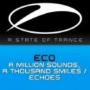 Eco - A Million Sounds, A Thousand Smiles (Original Mix)