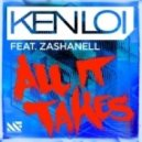 Ken Loi feat. Zashanell - All It Takes (Original Mix)