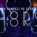 AN21 & Max Vangeli vs. Steve Angello - H8RS (Original Mix)