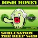 Josh Money - Subluxation Original Mix
