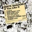WhiteShadow - If You Like It (OriginalMix)