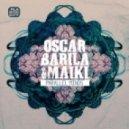Oscar Barila & Maiki - Forgive The Drama