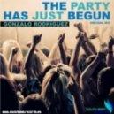 Gonzalo Rodriguez - The Party Has Just Begun (Original Mix)