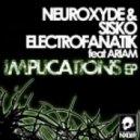 Neuroxyde & Sisko Electrofanatik - Implication Two Feat Ariam (Original Mix)