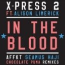 X-Press 2 feat. Alison Limerick - In The Blood (Original Mix)