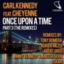 Carl Kennedy feat. Cheyenne - Once Upon A Time (Adrien Mezsi Remix)